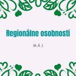 Regionálne osobnosti máj