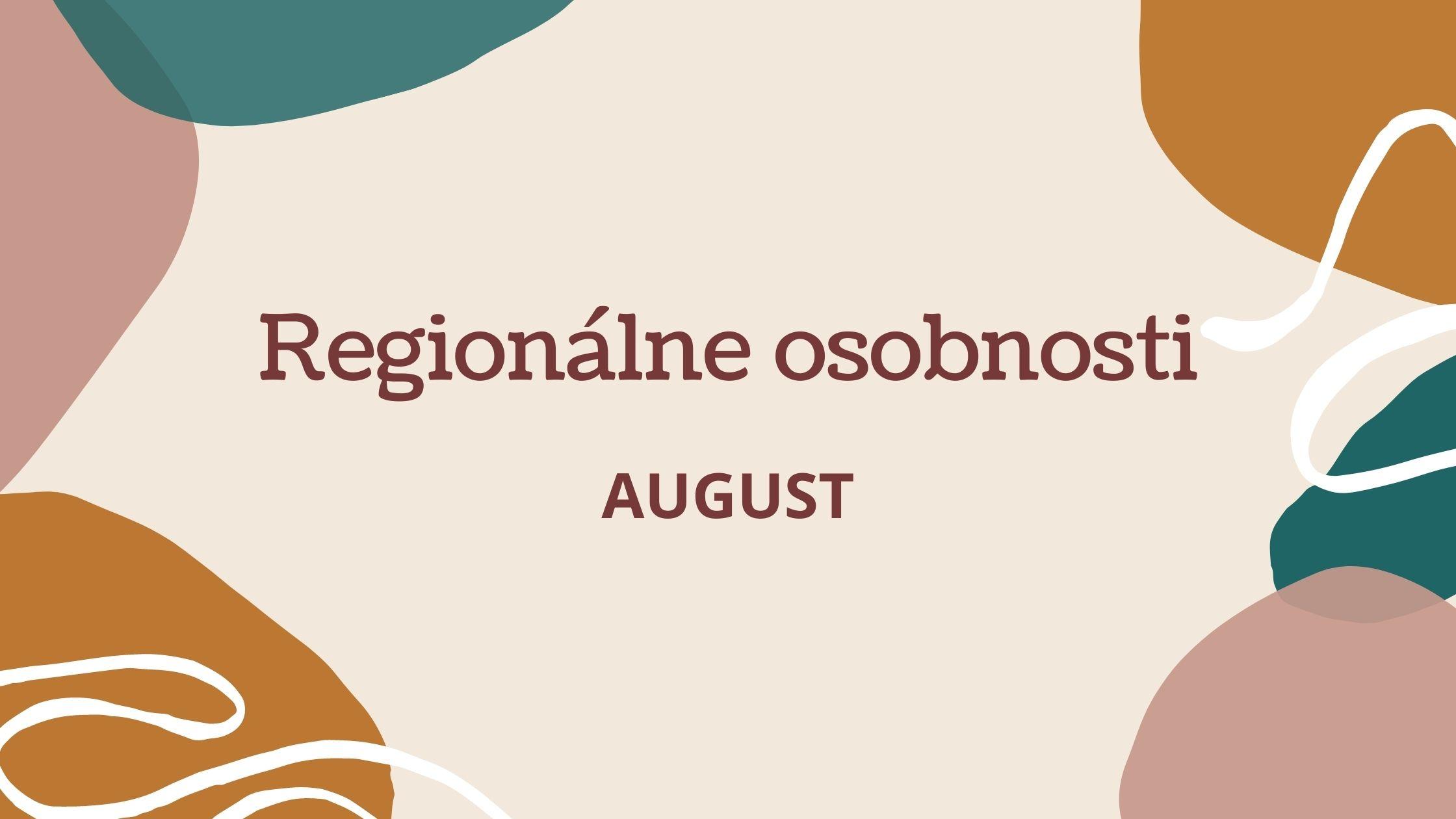 REGIONÁLNE OSOBNOSTI august